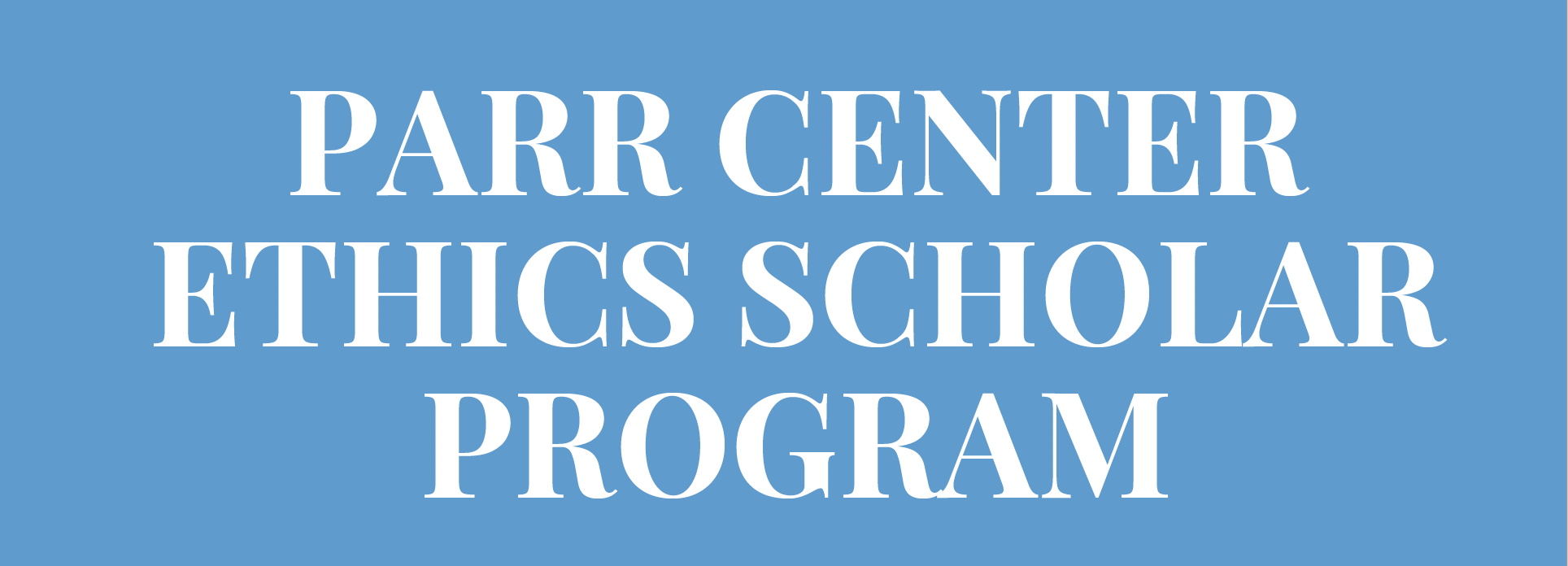 """Parr Center Ethics Scholar Program"""